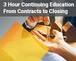 3 Hour Real Estate CE From Contracts to Closing