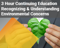 3 Hour Real Estate CE Recognizing and Understanding Environmental Concerns